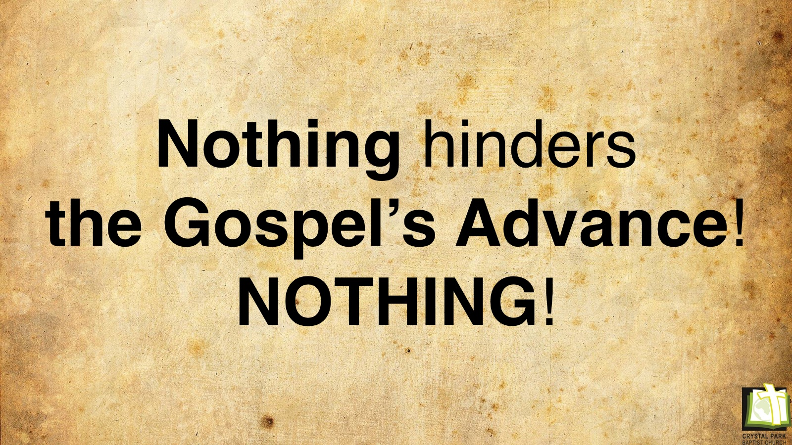 Nothing hinders the Gospel's Advance! NOTHING!