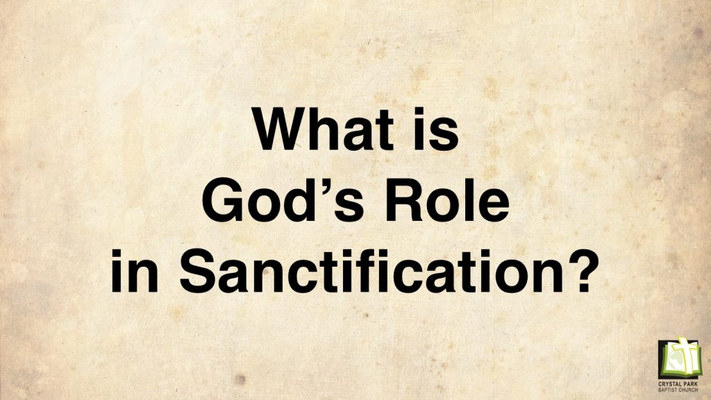 What is God's Role in Sanctification?