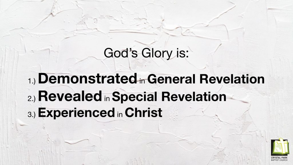 How may you come to know God's glory?