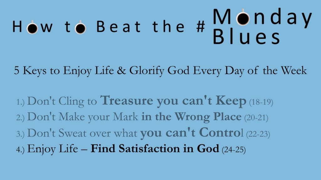 5 Keys to Enjoying Life and Glorying God Every Day of the Week (Part 2)