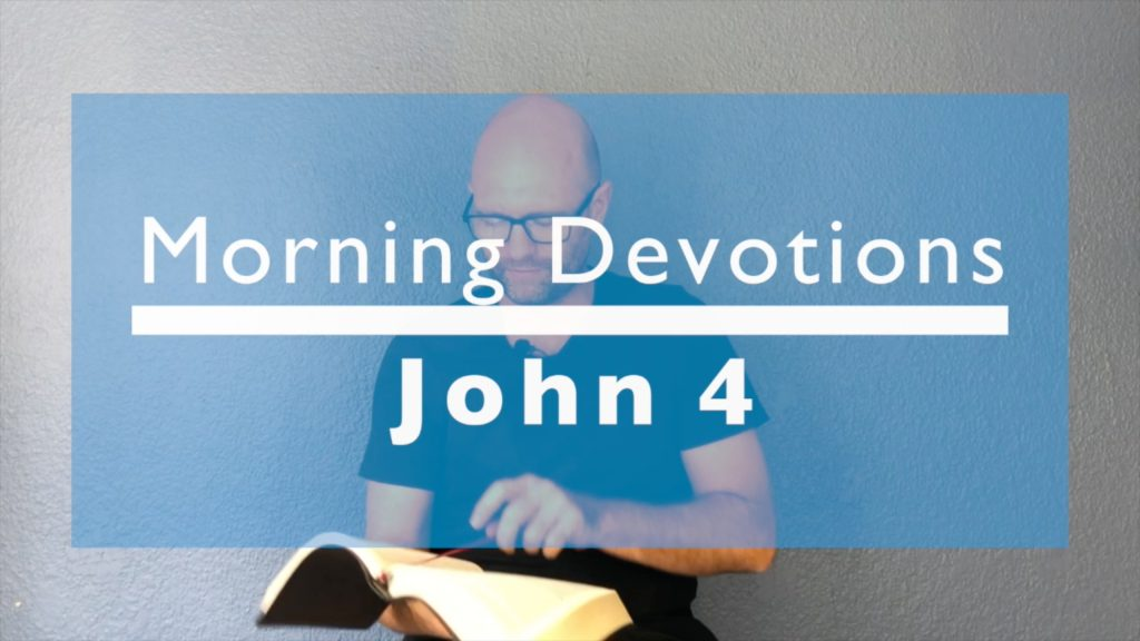 Morning Devotions: John 4 – Salvation is Available to Everyone