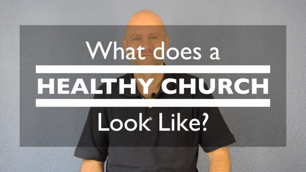 What does a Healthy Church look like?