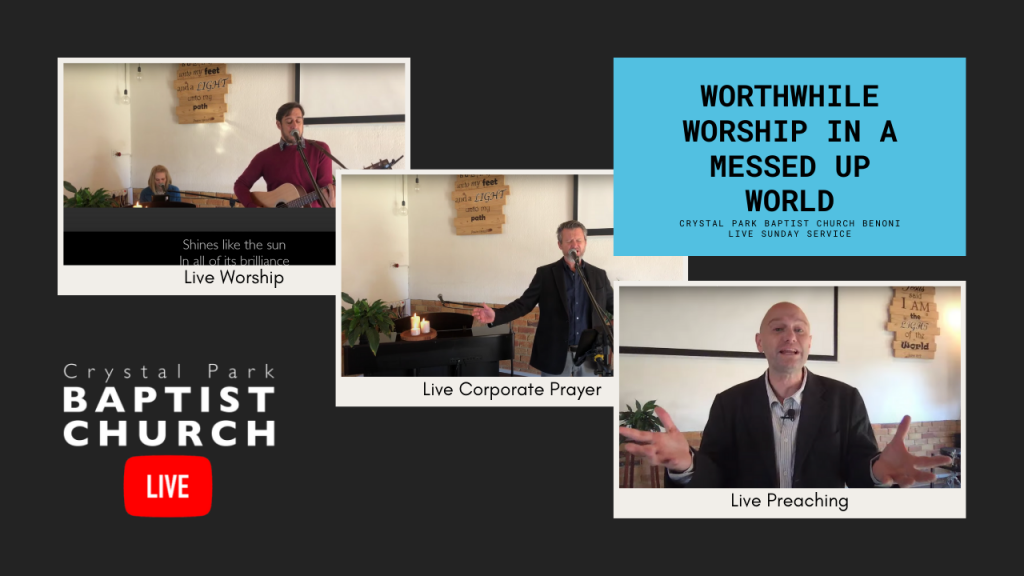 Worthwhile Worship in a Messed up World